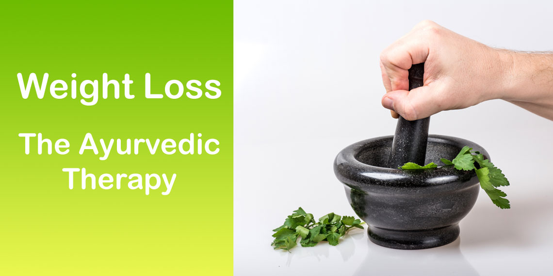 Ayurvedic  therapy For Weight Loss: The Right Way